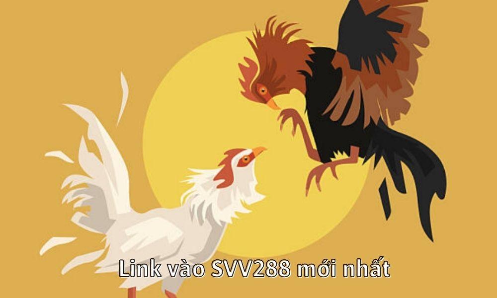 Link vào SVV288 mới nhất
