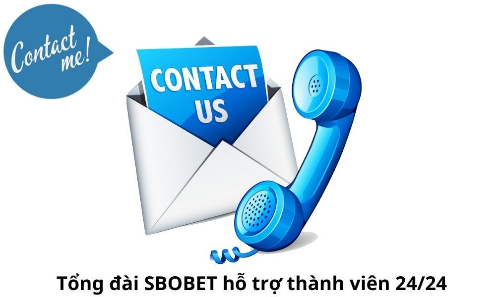 Tổng đài SBOBET hỗ trợ thành viên 24/24