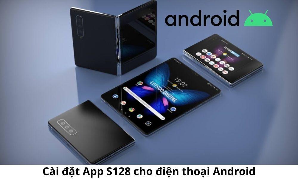 Cài đặt App S128 cho điện thoại Android
