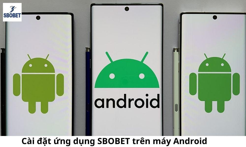 Cài đặt ứng dụng SBOBET trên máy Android