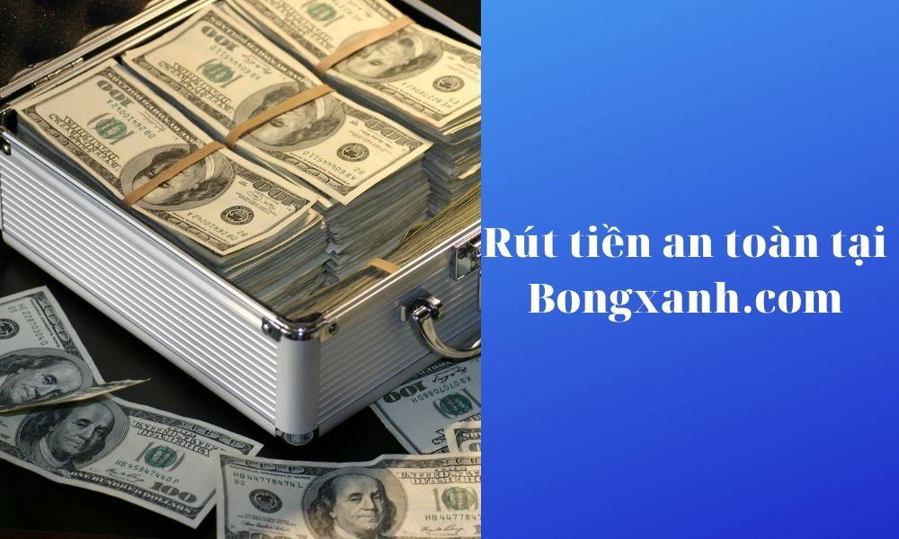 Các bước rút tiền đơn giản tại Bongxanh.com