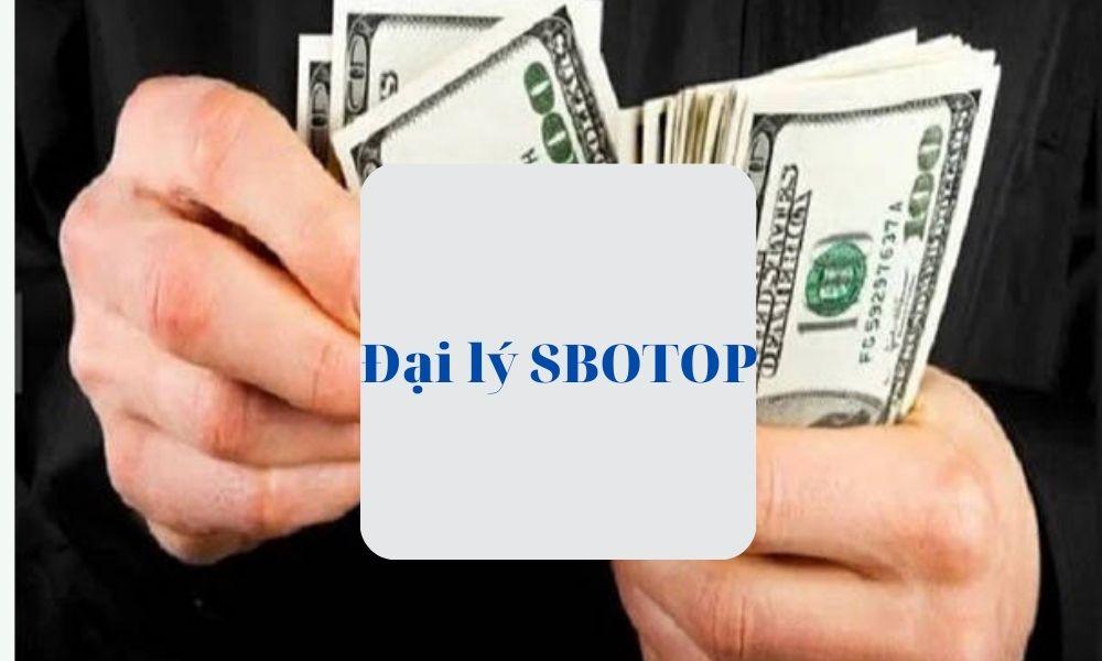 Đại lý SBOTOP