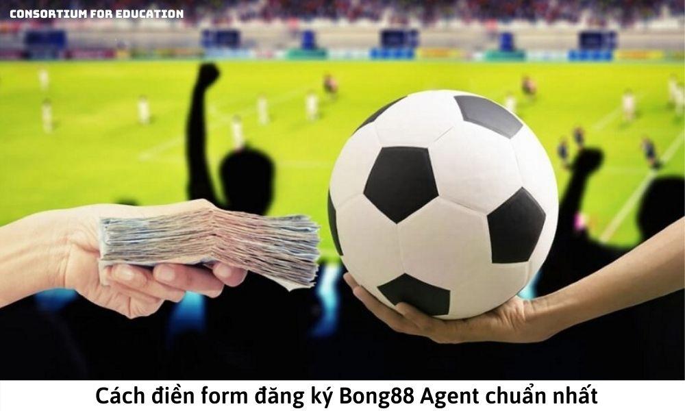 Cách điền form đăng ký Bong88 Agent chuẩn nhất
