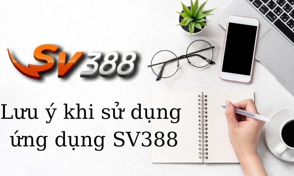 Lưu ý dành cho ứng dụng SV388