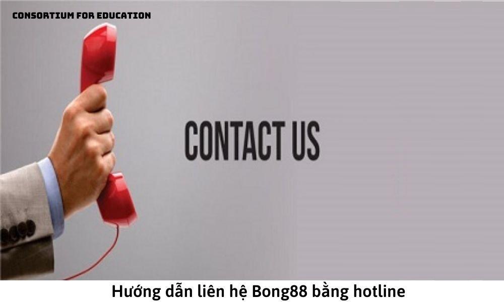 Hướng dẫn liên hệ Bong88 bằng hotline