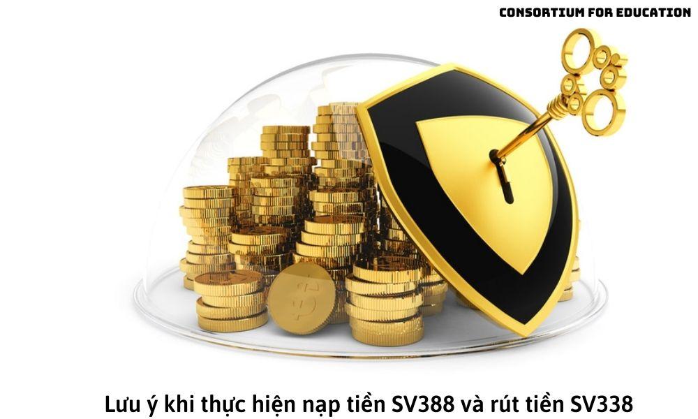 Lưu ý khi thực hiện nạp tiền SV388 và rút tiền SV388