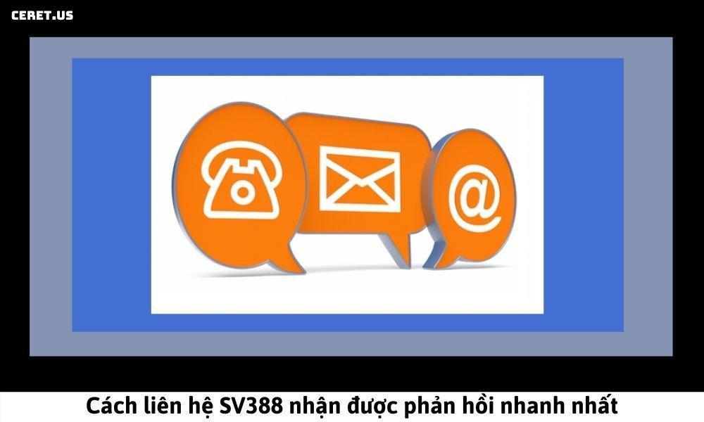 Cách liên hệ SV388 nhận được phản hồi nhanh nhất