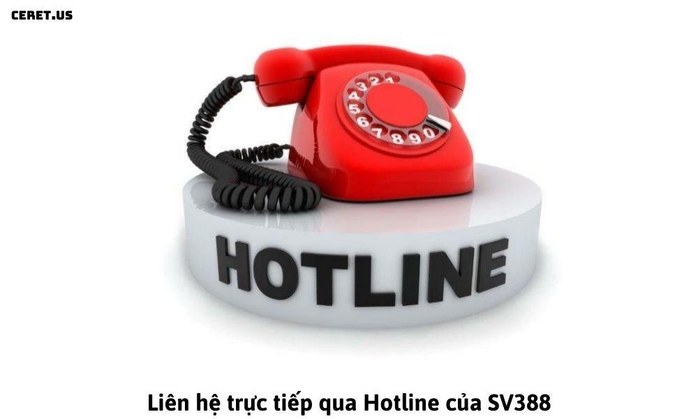 Liên hệ trực tiếp qua Hotline của SV388