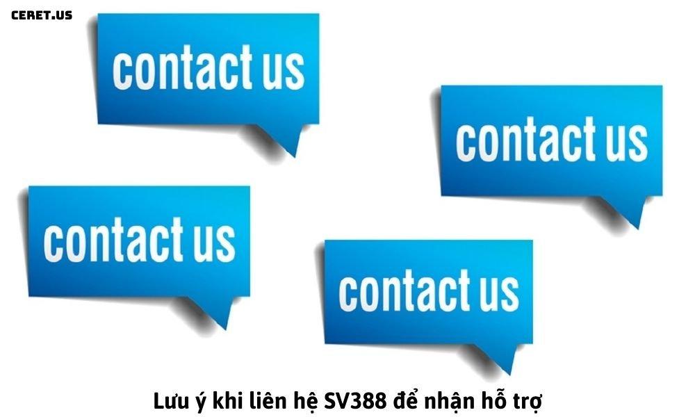 Lưu ý khi liên hệ SV388 để nhận hỗ trợ